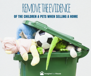 boost value by removing evidence of pets and children