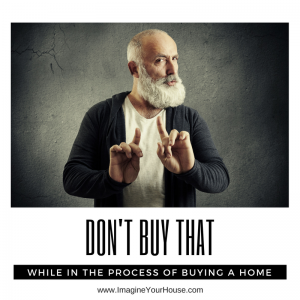 Things to avoid when buying a home