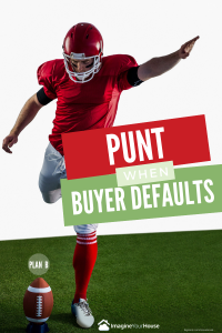 Plan B when a Buyer Defaults