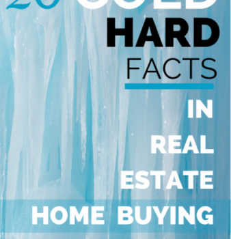 20 Cold Hard Facts In Real Estate Home Buying