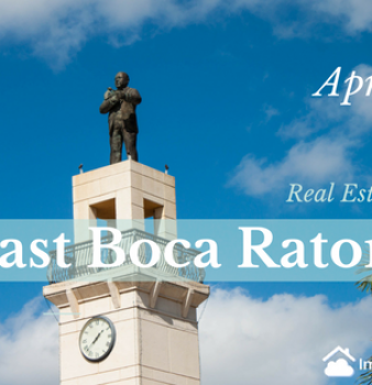 East Boca Raton Real Estate Market Report Apr 2017