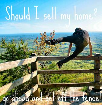 Should I sell my home now?
