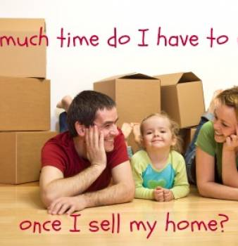 How much time do I have to move, once I sell my home?