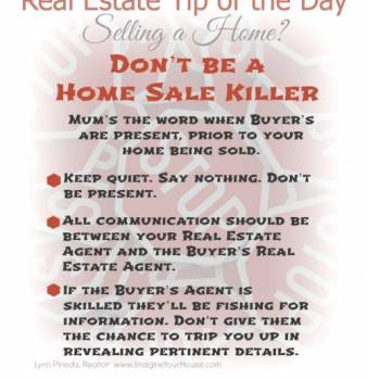 Real Estate Tip of the Day – Don't be a home sale killer