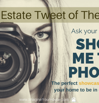 """Ask your Realtor, """"Can you show me the Photos?! """""""