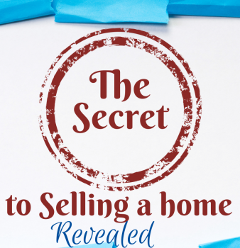 The Secret to Selling a Home, revealed.