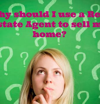 Why should I use a Real Estate Agent to sell my home?